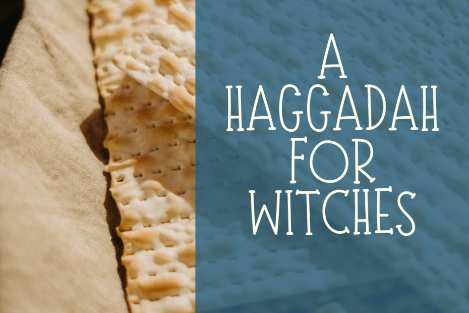 A Haggadah for witches